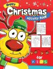 Happy Christmas Activity Book for kids: Activity book for boy, girls, kids Ages 2-4,3-5,4-8 Game Mazes, Coloring, Crosswords, Dot to Dot, Matching, Co Cover Image