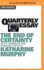 Quarterly Essay 79: The End of Certainty Cover Image