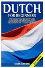 Dutch for Beginners: The Best Handbook for Learning to Speak Dutch! Cover Image