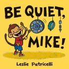 Be Quiet, Mike! Cover Image