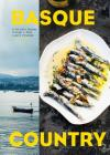 Basque Country: A Culinary Journey Through a Food Lover's Paradise Cover Image