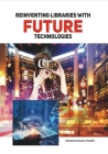 Reinventing Libraries with Future Technologies Cover Image