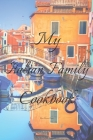 My Italian Family Cookbook: An easy way to create your very own Italian family Pasta cookbook with your favorite recipes, in an 6