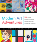 Modern Art Adventures: 36 Creative, Hands-On Projects Inspired by Artists from Monet to Banksy Cover Image