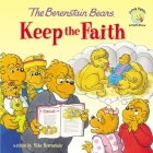 The Berenstain Bears Keep the Faith (Berenstain Bears Living Lights) Cover Image
