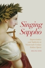 Singing Sappho: Improvisation and Authority in Nineteenth-Century Italian Opera (Opera Lab: Explorations in History, Technology, and Performance) Cover Image