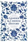 Gender and Chinese History: Transformative Encounters Cover Image