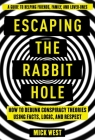 Escaping the Rabbit Hole: How to Debunk Conspiracy Theories Using Facts, Logic, and Respect Cover Image