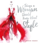 Things a Woman Should Know about Style Cover Image