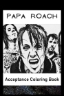 Acceptance Coloring Book: Awesome Papa Roach inspired coloring book for aspiring artists and teens. Both Fun and Educational. Cover Image