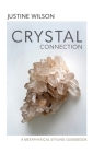 Crystal Connection: A Metaphysical Styling Guidebook Cover Image
