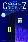 A Bad Night for Bullies (The Goolz Next Door) Cover Image