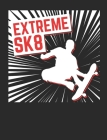 Extreme SK8: Skateboard Notebook, Blank Paperback Composition Book for Skateboarder to write in, Skateboarding Gift, 150 pages, col Cover Image