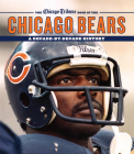 The Chicago Tribune Book of the Chicago Bears: A Decade-By-Decade History Cover Image