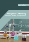 Analytical Chemistry: Advanced Concepts and Applications Cover Image