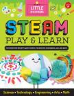 STEAM Play & Learn: Fun Step-By-Step Projects to Teach Kids about STEAM Cover Image