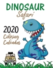 Dinosaur Safari 2020 Coloring Calendar Cover Image