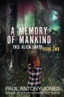 A Memory of Mankind: (This Alien Earth Book 2) Cover Image
