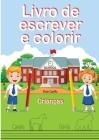 Livro de Escrever e Colorir (Edição em letras grandes) Cover Image