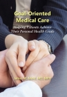Goal-Oriented Medical Care: Helping Patients Achieve Their Personal Health Goals Cover Image