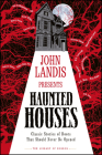 John Landis Presents The Library of Horror   Haunted Houses: Classic Stories of Doors that Should Never Be Opened Cover Image