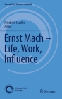 Ernst Mach - Life, Work, Influence (Vienna Circle Institute Yearbook #22) Cover Image