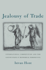 Jealousy of Trade: International Competition and the Nation-State in Historical Perspective Cover Image