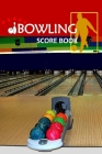 Bowling Score Book: Bowling Game Record Book Track Your Scores And Improve Your Game, Bowler Score Keeper for Friends, Family and Collegue (Vol. #11) Cover Image