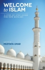 Welcome to Islam: A Step-by-Step Guide for New Muslims Cover Image