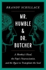 Mr. Humble and Dr. Butcher: A Monkey's Head, the Pope's Neuroscientist, and the Quest to Transplant the Soul Cover Image