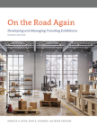 On the Road Again: Developing and Managing Traveling Exhibitions, Second Edition (American Alliance of Museums) Cover Image