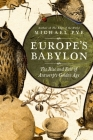 Europe's Babylon: The Rise and Fall of Antwerp's Golden Age Cover Image