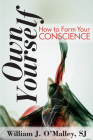 Own Yourself: How to Form Your Conscience Cover Image