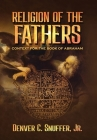 Religion of the Fathers: Context for the Book of Abraham Cover Image