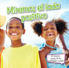 Miremos El Lado Positivo: Look on the Bright Side (Little World Social Skills) Cover Image