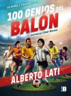 100 genios del balón / 100 Soccer Geniuses Cover Image