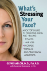 What's Stressing Your Face: A Skin Doctors Guide to Healing Stress-Induced Facial Conditions Cover Image