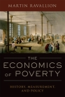 The Economics of Poverty: History, Measurement, and Policy Cover Image