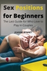 Sex Positions for Beginners: The Last Guide for Who Love to Play in Couples Cover Image