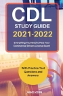 CDL Study Guide 2021‐2022: CDL Training Book With Practice Test Questions and Answers For The Commercial Drivers License Exam Cover Image