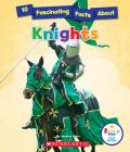 10 Fascinating Facts About Knights (Rookie Star: Fact Finder) Cover Image