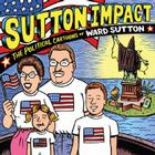 Sutton Impact: The Political Cartoons of Ward Sutton Cover Image