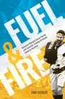 Fuel and Fire: Dominate Obstacle Course Racing With Scientific Training Strategies Fueled By Nutrition Cover Image