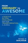 From Ordinary to Awesome: A Positive Action Challenge for Your Transformation - a Journal Cover Image