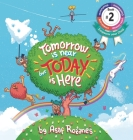 Tomorrow Is Near But Today Is Here: (Childrens books about Anxiety/ADHD/Stress Relief/Mindfulness, Picture Books, Preschool Books, Ages 3 5, Baby Book Cover Image