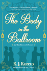 The Body in the Ballroom: An Alice Roosevelt Mystery Cover Image