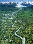 Leave No Trace: The Vanishing North American Wilderness Cover Image