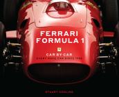 Ferrari Formula 1 Car by Car: Every Race Car Since 1950 Cover Image