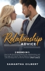 Relationship Advice: 2 Books in 1: How to Be the King of Dating, Sex, Relationship, and Marriage with Secret Tips to Seduce the Love of You Cover Image