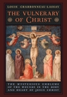 The Vulnerary of Christ: The Mysterious Emblems of the Wounds in the Body and Heart of Jesus Christ Cover Image